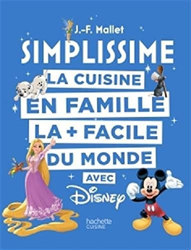 Disney La Cuisine En Famille La Facile Du Monde Le Livre